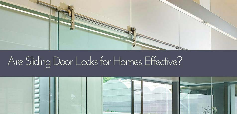 Are Sliding Door Locks for Homes Effective?