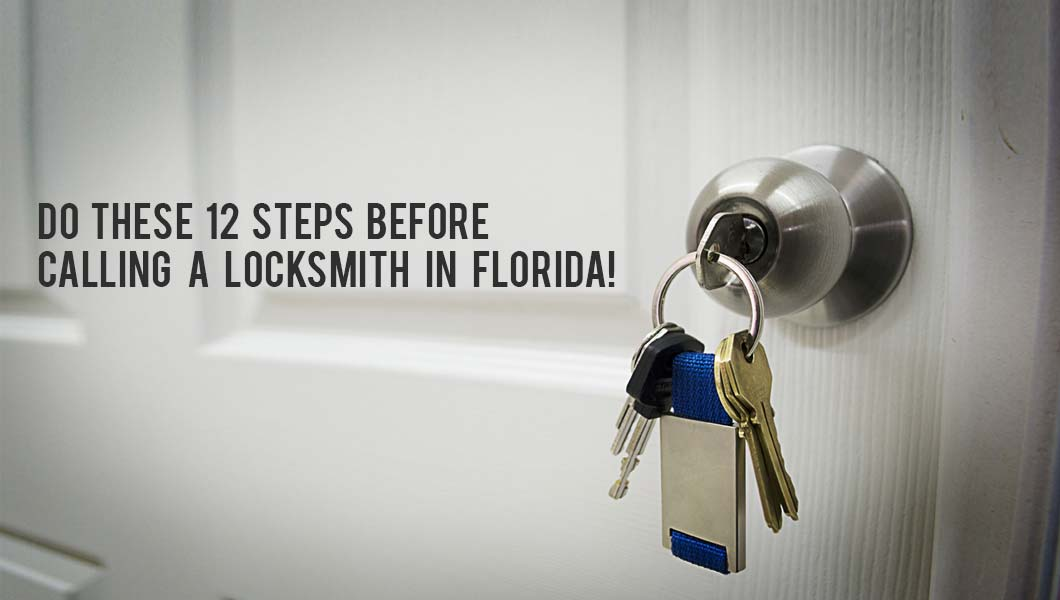Do These 12 Steps Before Calling a Locksmith in Florida!