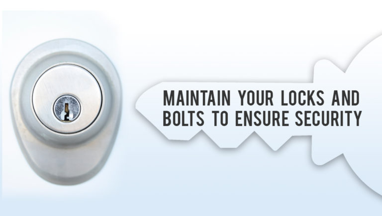 Maintain Your Locks and Bolts to Ensure Security