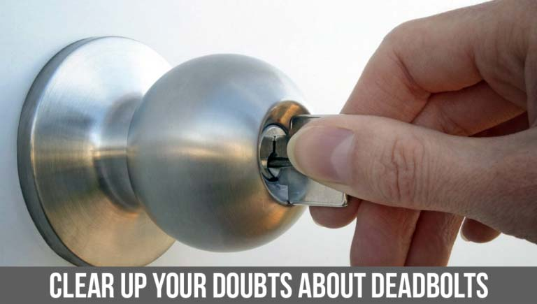 Clear Up Your Doubts About Deadbolts